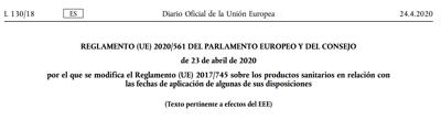Publicado !! «REGLAMENTO (UE) 2020/561 de 23 de abril de 2020 por el que se modifica el Reglamento (UE) 2017/745 sobre los productos sanitarios – DoA 26 mayo 2021