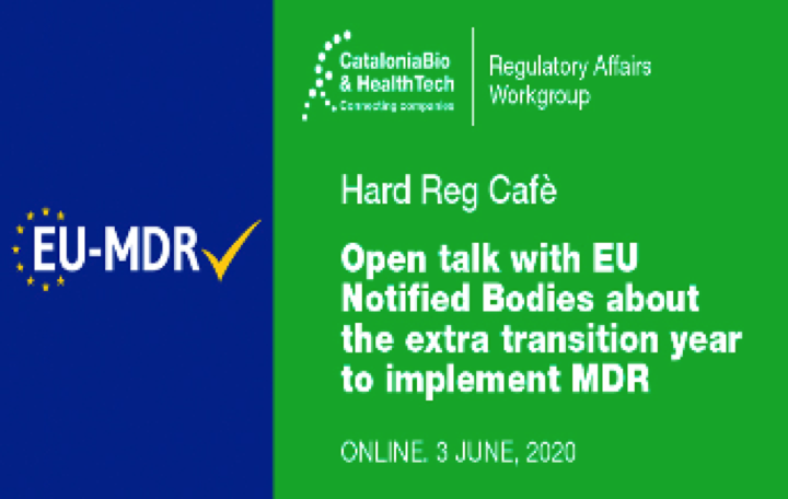 Jornada @CataloniaBioHT 3 JUN 2020 «Open talk with EU Notified Bodies about the extra transition year to implement MDR» 15h a 16h30