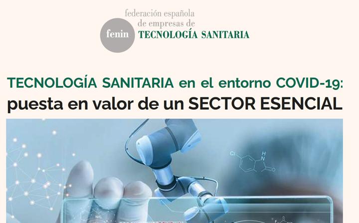 Nuevo informe «TECNOLOGÍA SANITARIA en el entorno COVID-19: puesta en valor de un SECTOR ESENCIAL» de @FENIN_es