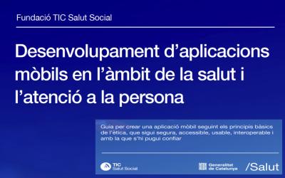 @TICsalut publica nueva edición de la guía para el desarrollo de apps «Desarrollo de aplicaciones móviles en el ámbito de la salud y la atención a la persona»